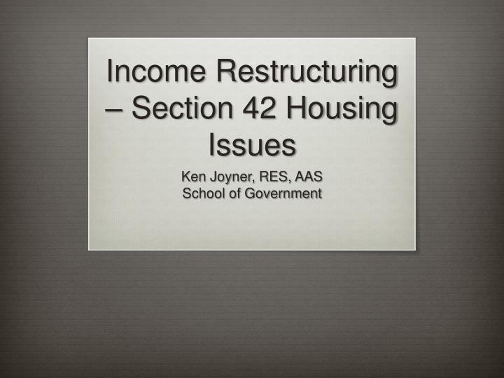 income restructuring section 42 housing issues n.