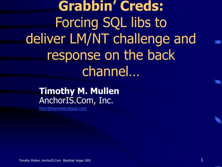 grabbin creds forcing sql libs to deliver lm nt challenge and response on the back channel n.