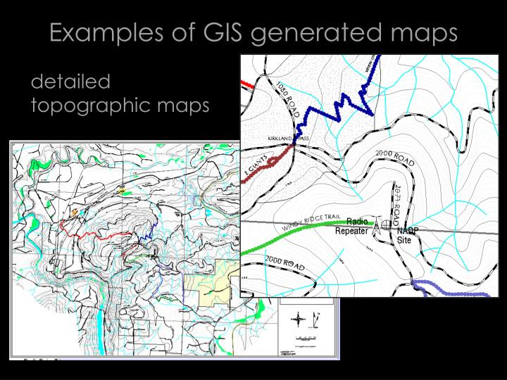 Examples of GIS generated maps
