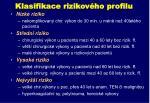 klasifikace rizikov ho profilu