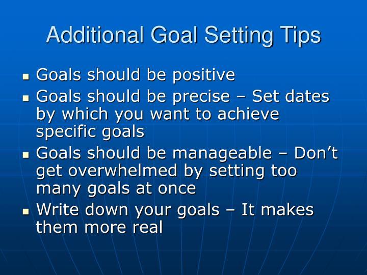 Additional Goal Setting Tips