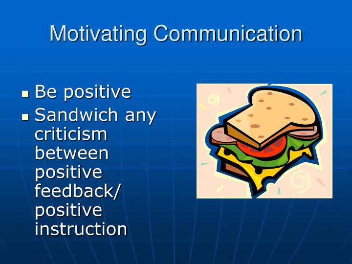Motivating Communication