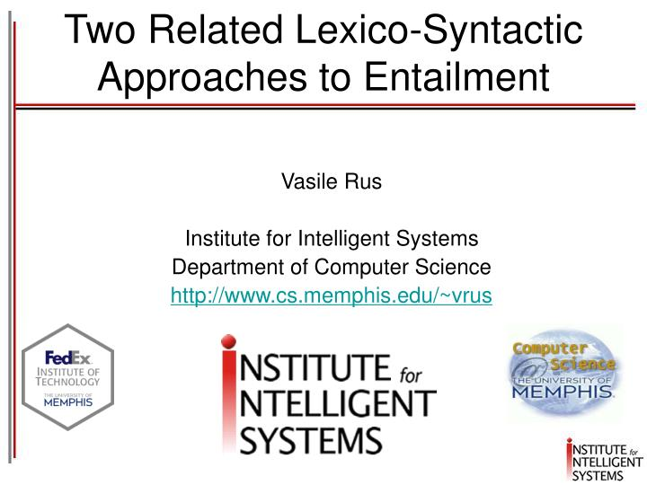 two related lexico syntactic approaches to entailment n.