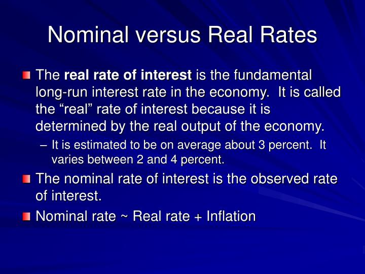 Nominal versus Real Rates