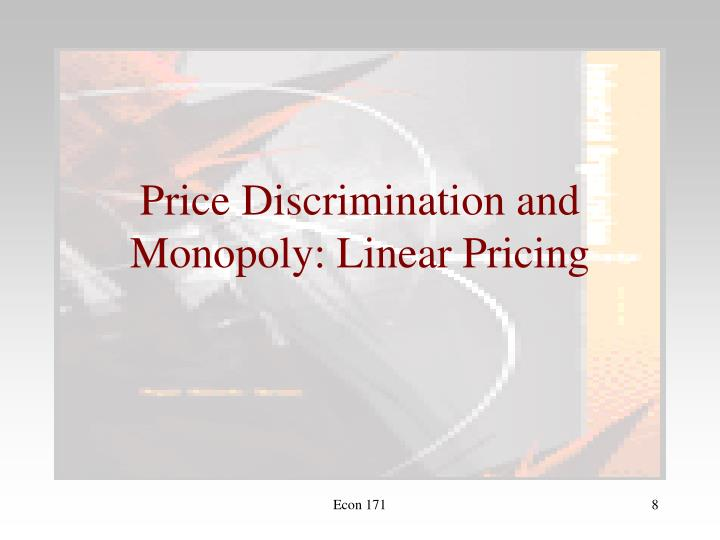 Price Discrimination and Monopoly: Linear Pricing
