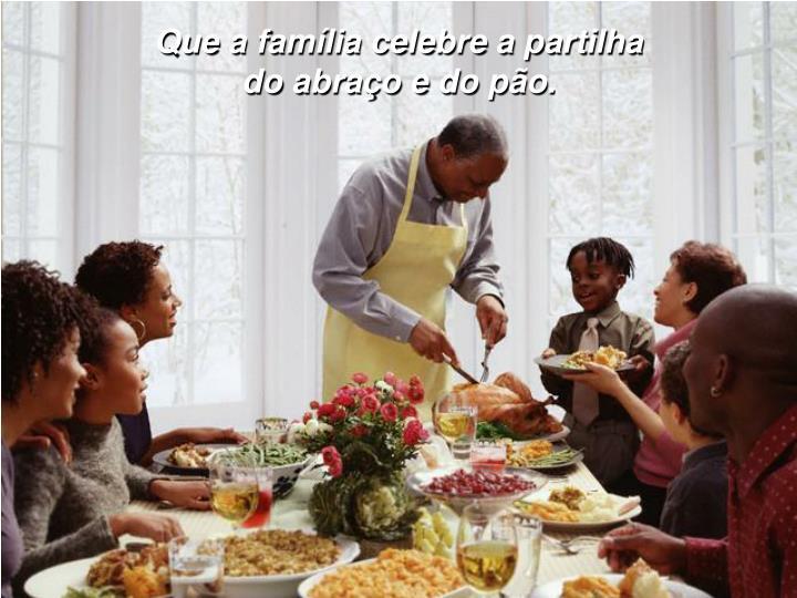 Que a família celebre a partilha