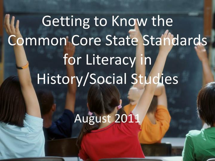 getting to know the common core state standards for literacy in history social studies n.