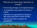 what do we know about obstacles to change