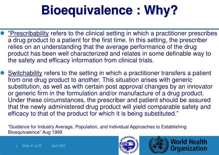 Bioequivalence : Why?