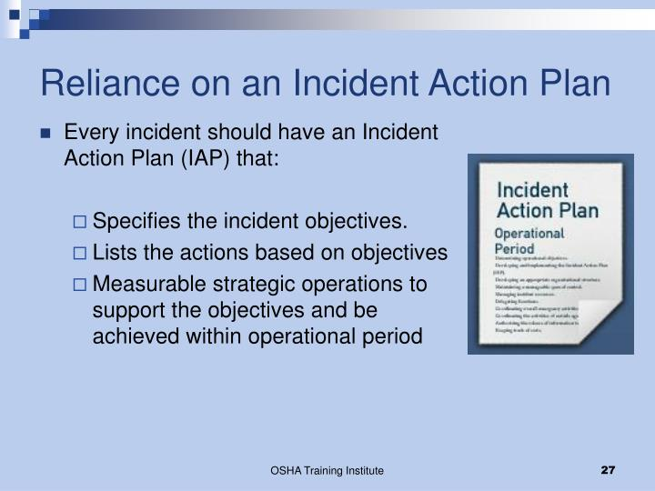 Reliance on an Incident Action Plan