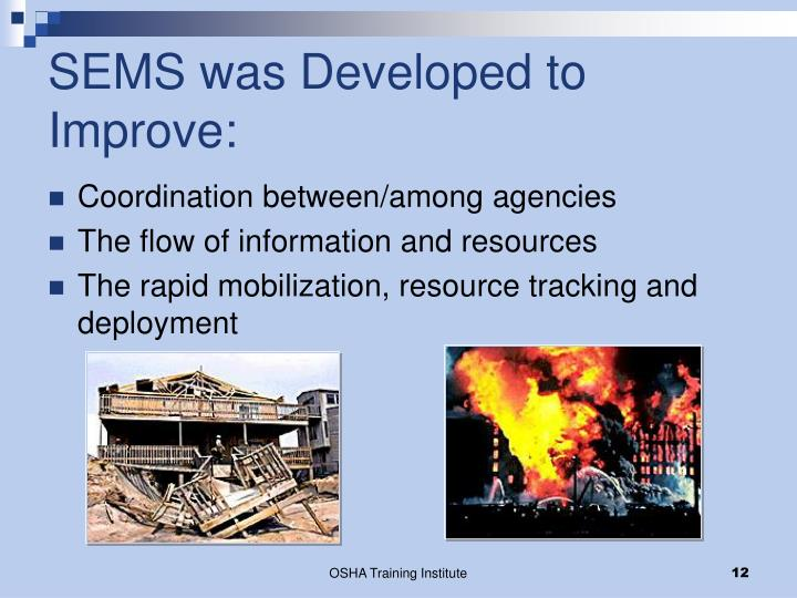SEMS was Developed to Improve: