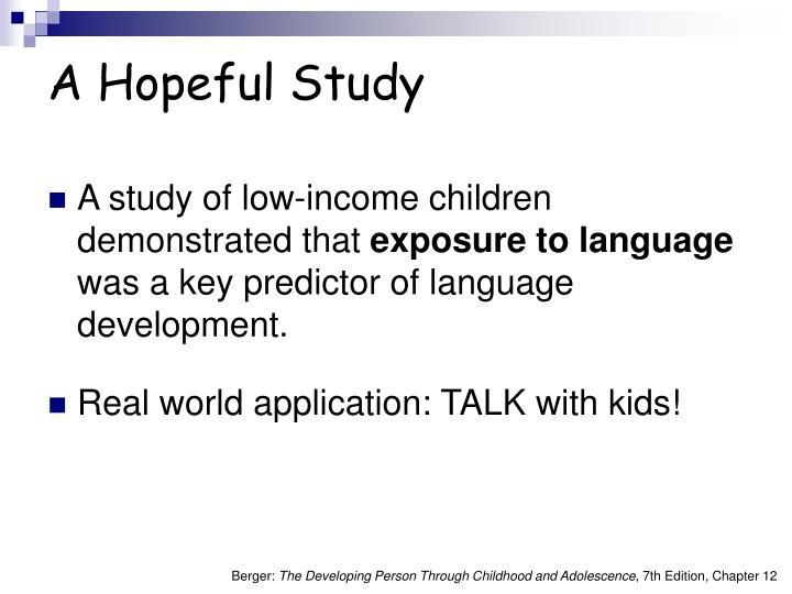 A Hopeful Study