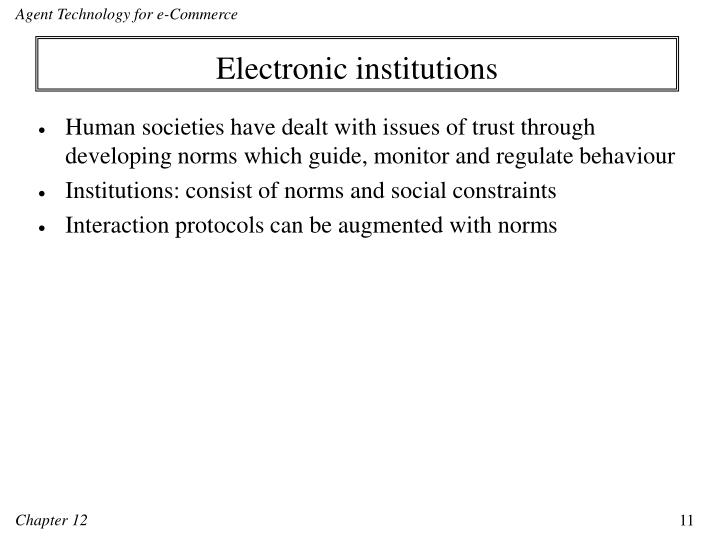 Electronic institutions