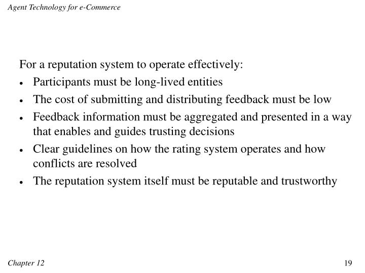For a reputation system to operate effectively: