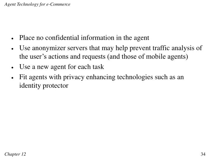 Place no confidential information in the agent