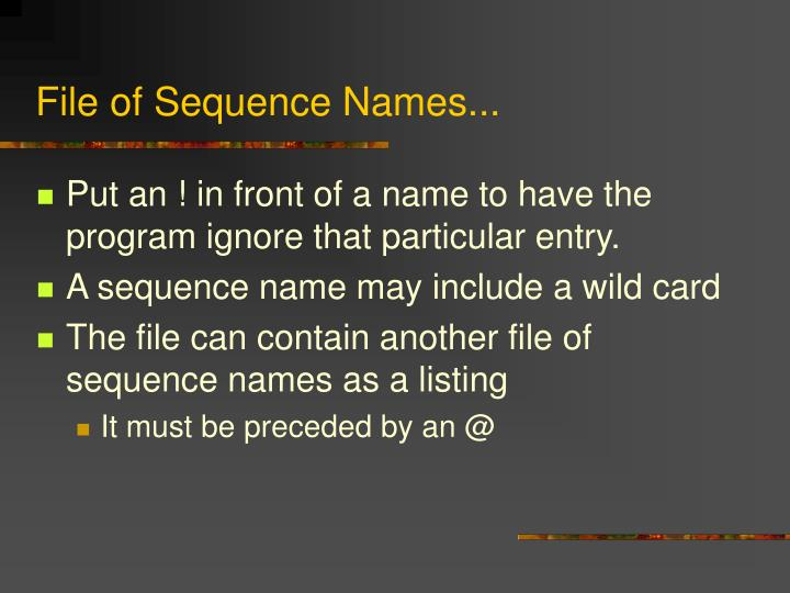 File of Sequence Names...