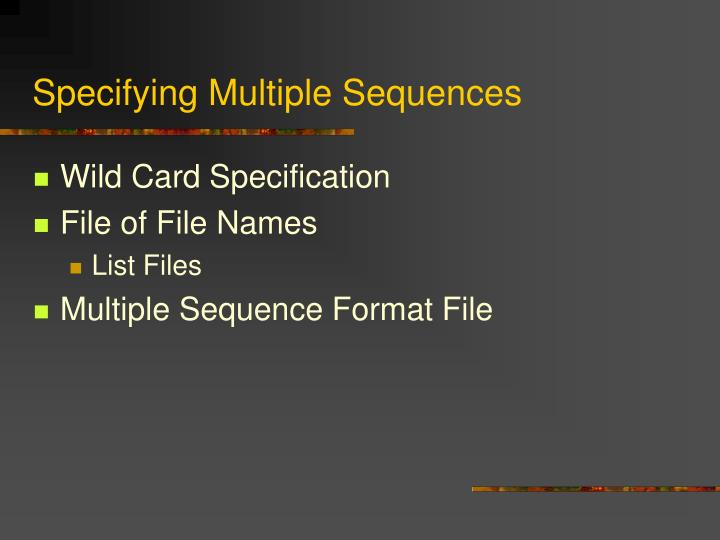 Specifying Multiple Sequences