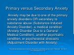 primary versus secondary anxiety