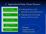 3 agricultural value chain finance
