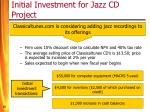 initial investment for jazz cd project