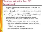 terminal value for jazz cd investment