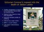 victorian coroner s inquest into the death of jaidyn leskie