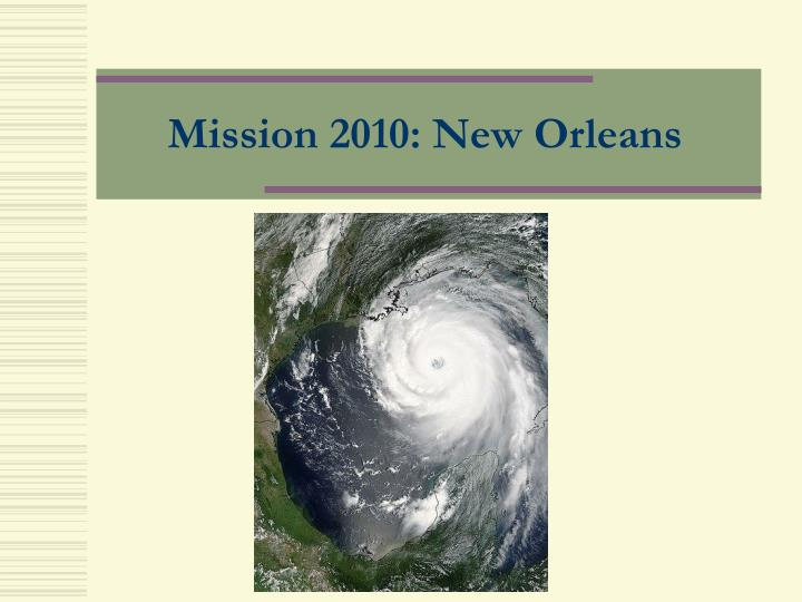 Mission 2010: New Orleans
