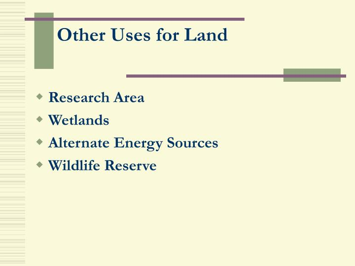 Other Uses for Land