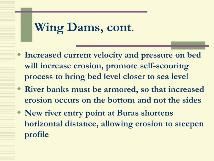 Wing Dams, cont