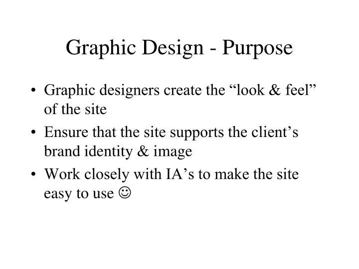 Graphic Design - Purpose