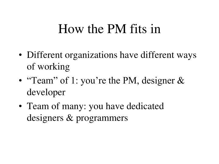 How the PM fits in