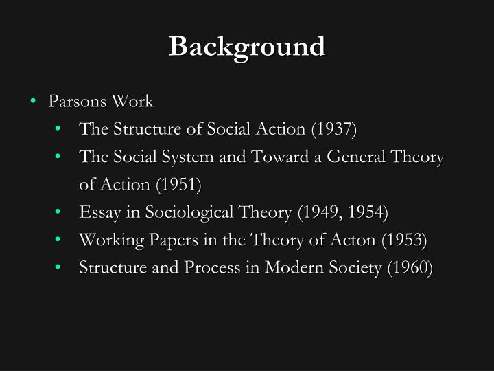 parsons theory essay How well does parsons' theory of structural functionalism solve the problem of social order - social sciences essay.