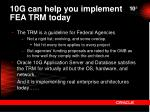 10g can help you implement fea trm today