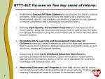 rttt elc focuses on five key areas of reform