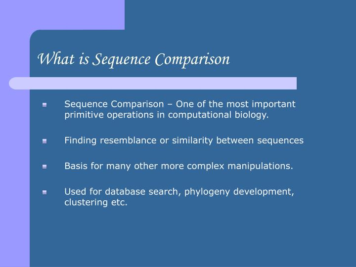 What is sequence comparison