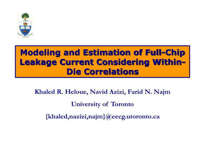 modeling and estimation of full chip leakage current considering within die correlations n.