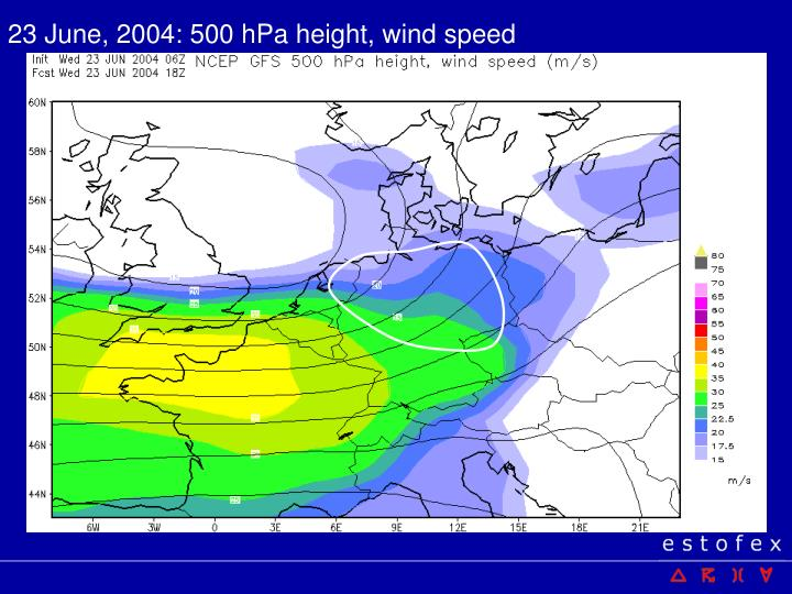 23 June, 2004: 500 hPa height, wind speed