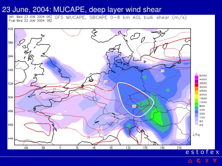 23 June, 2004: MUCAPE, deep layer wind shear