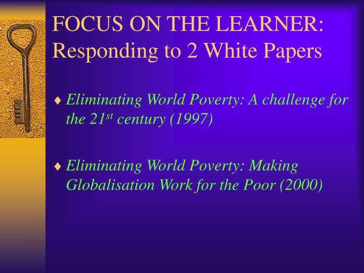 Focus on the learner responding to 2 white papers