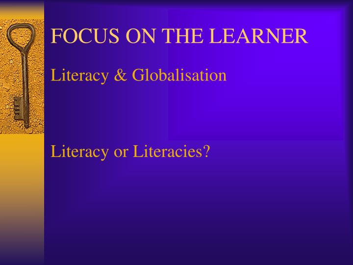 FOCUS ON THE LEARNER