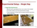 experimental setup single hop