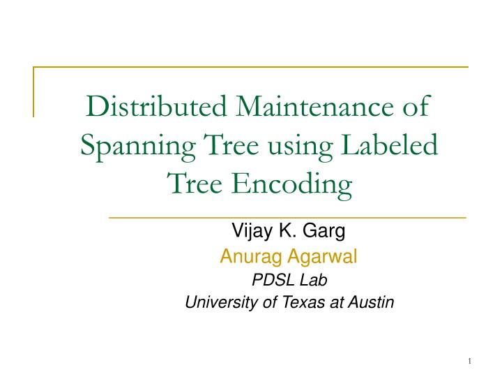 distributed maintenance of spanning tree using labeled tree encoding n.