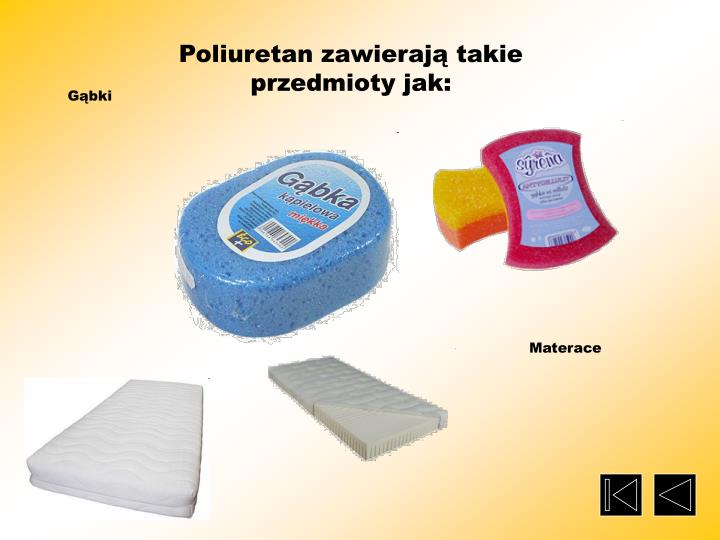 Poliuretan zawierają takie przedmioty jak:
