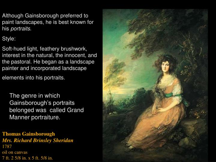 Although Gainsborough preferred to paint landscapes, he is best known for his
