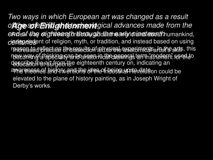 Two ways in which European art was changed as a result of the scientific and technological advances made from the end of the eighteenth through the early nineteenth centuries
