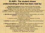 ela6r1 the student shows understanding of what has been read by