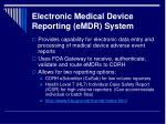 electronic medical device reporting emdr system