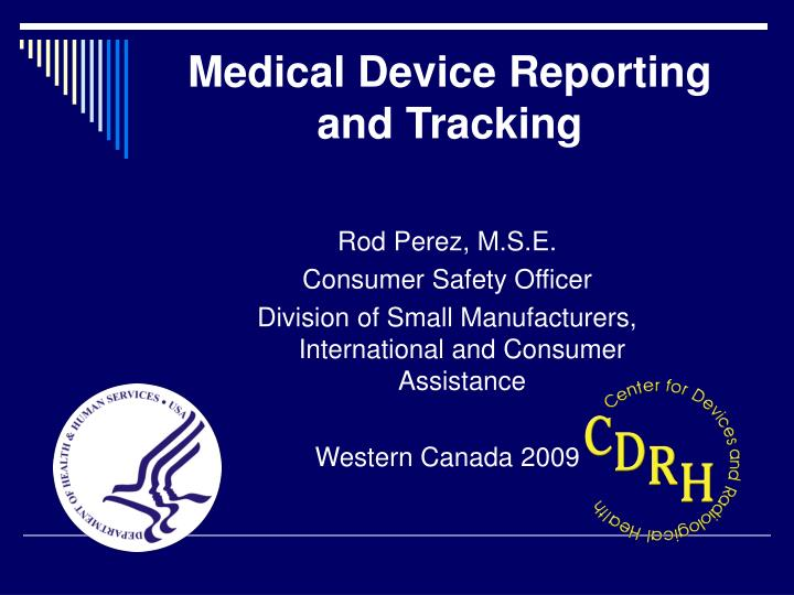 medical device reporting and tracking n.