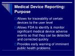 medical device reporting purpose