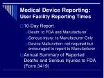 medical device reporting user facility reporting times
